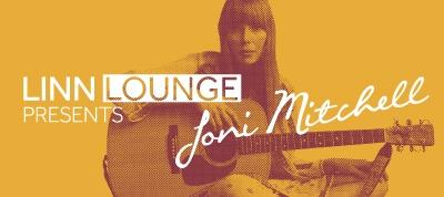 Linn Lounge presents Joni Mitchell