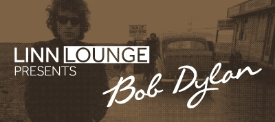 Linn Lounge presents Bob Dylan