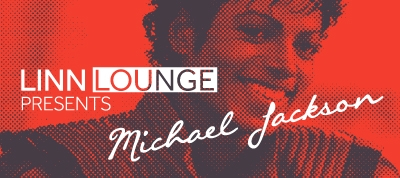 Linn Lounge presents Michael Jackson